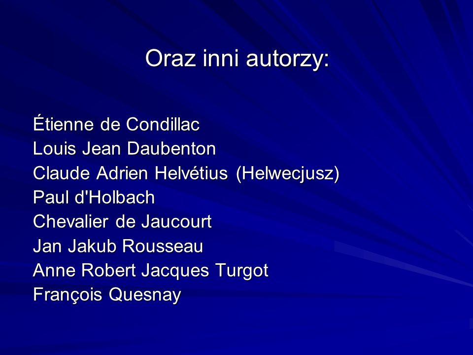 Oraz inni autorzy: Étienne de Condillac Louis Jean Daubenton Claude Adrien Helvétius (Helwecjusz) Paul d'Holbach Chevalier de Jaucourt Jan Jakub Rouss