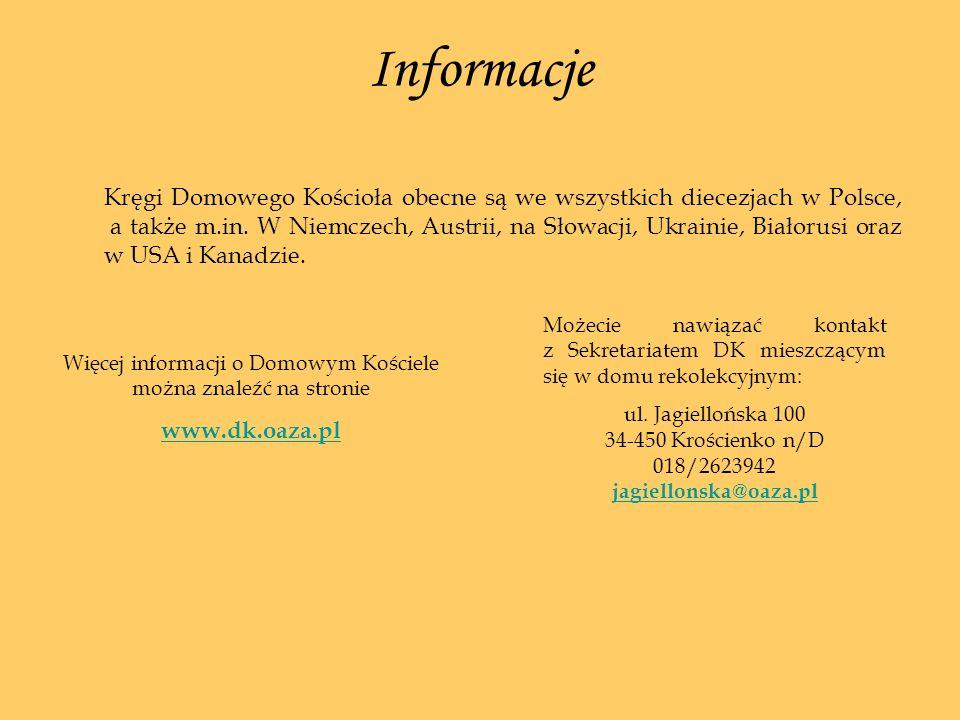 Informacje Kręgi Domowego Kościoła obecne są we wszystkich diecezjach w Polsce, a także m.in. W Niemczech, Austrii, na Słowacji, Ukrainie, Białorusi o