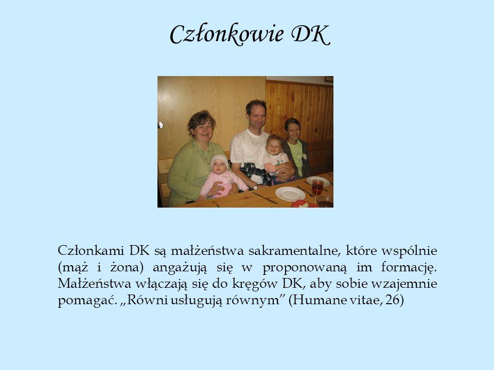Członkowie DK Członkami DK są małżeństwa sakramentalne, które wspólnie (mąż i żona) angażują się w proponowaną im formację. Małżeństwa włączają się do