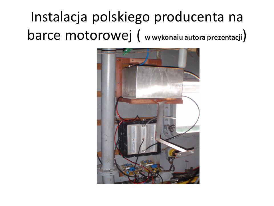 Instalacja polskiego producenta na barce motorowej ( w wykonaiu autora prezentacji )