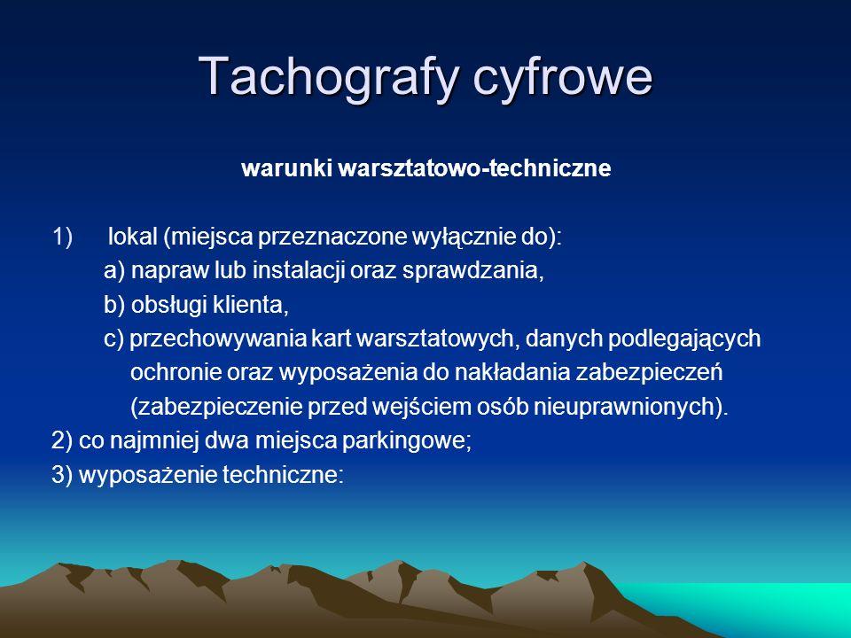 Tachografy cyfrowe Wyposażenie techniczne: 1) stanowisko pomiarowe do wyznaczania błędów długości i prędkości tachografu cyfrowego; 2) przyrząd do wyznaczania dobowego błędu czasu; 3) stanowisko pomiarowe do wyznaczania współczynnika charakterystycznego pojazdu; 4) wyposażenie do kalibracji (wraz z operacją parowania przetwornika ruchu); 5) wyposażenie do pobierania danych zapisanych w t.c.