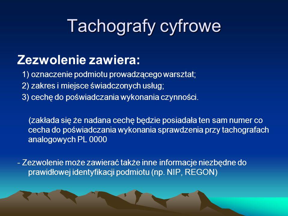 Tachografy cyfrowe Zezwolenie jest wydawane na czas nieokreślony.