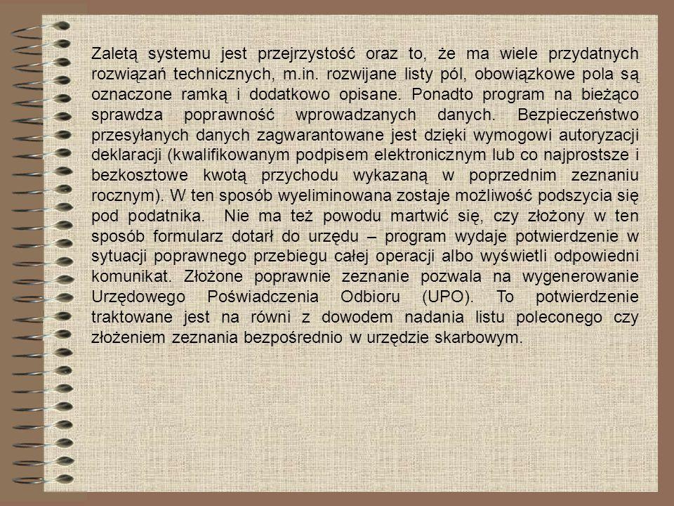 Zaletą systemu jest przejrzystość oraz to, że ma wiele przydatnych rozwiązań technicznych, m.in. rozwijane listy pól, obowiązkowe pola są oznaczone ra