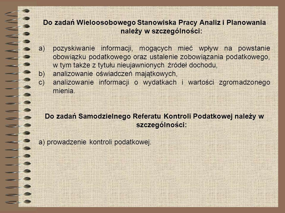 Do zadań Wieloosobowego Stanowiska Pracy Analiz i Planowania należy w szczególności: a)pozyskiwanie informacji, mogących mieć wpływ na powstanie obowi
