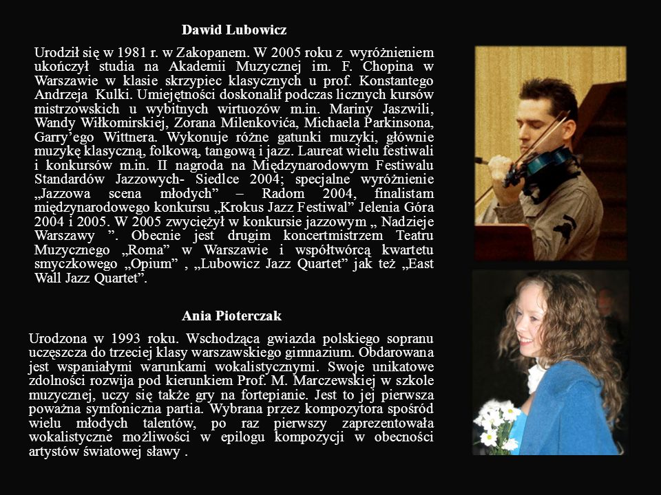 Dariusz Stachura Absolwentem łódzkiej Akademii Muzycznej. W 1989 r. z wielkim powodzeniem zadebiutował na scenie Teatru Wielkiego w Łodzi partią Leńsk