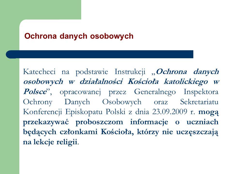 Ochrona danych osobowych Katecheci na podstawie Instrukcji Ochrona danych osobowych w działalności Kościoła katolickiego w Polsce, opracowanej przez G