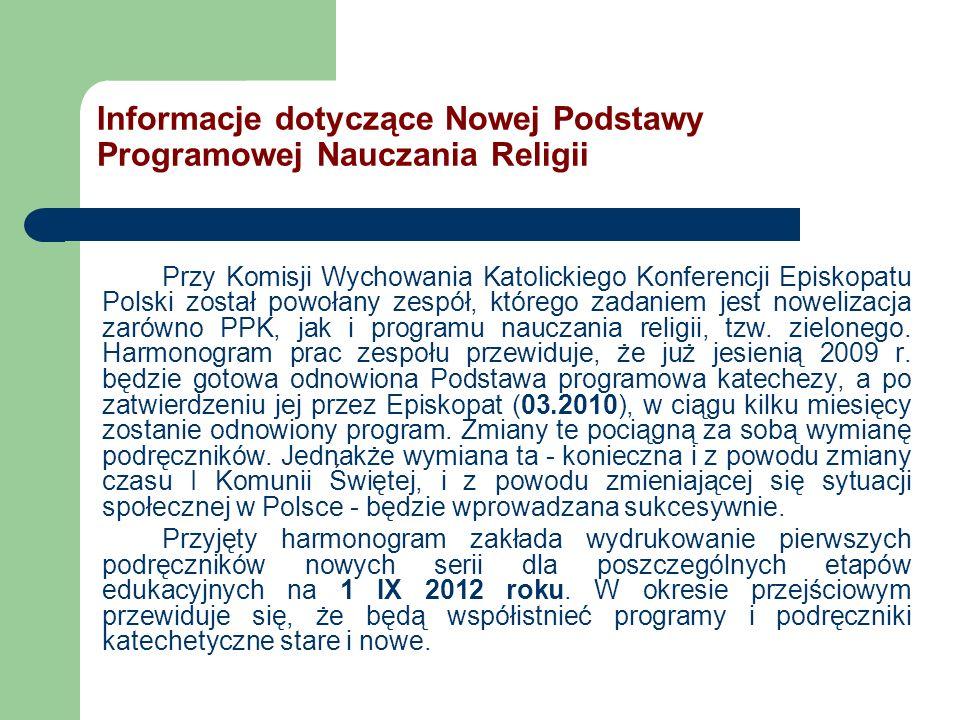 Informacje dotyczące Nowej Podstawy Programowej Nauczania Religii Przy Komisji Wychowania Katolickiego Konferencji Episkopatu Polski został powołany z