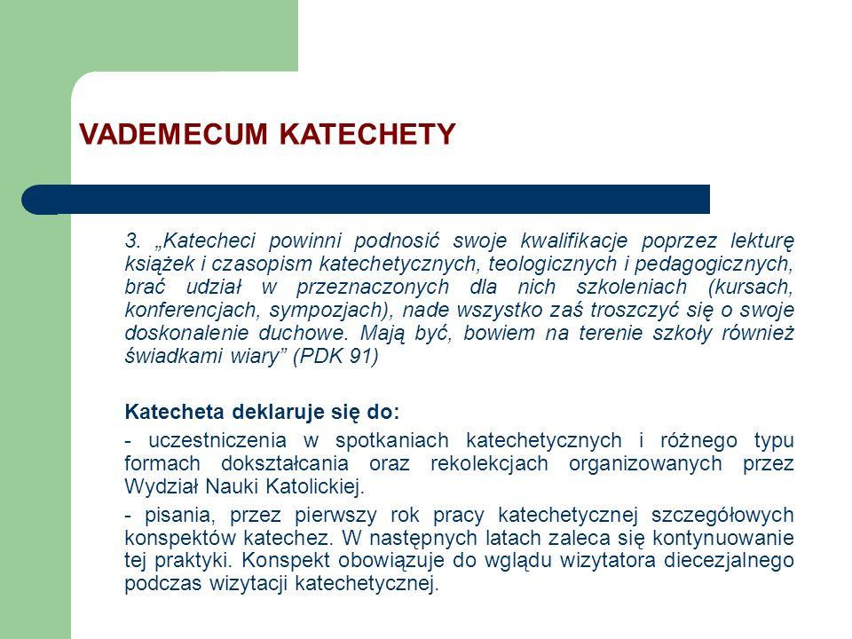 3. Katecheci powinni podnosić swoje kwalifikacje poprzez lekturę książek i czasopism katechetycznych, teologicznych i pedagogicznych, brać udział w pr