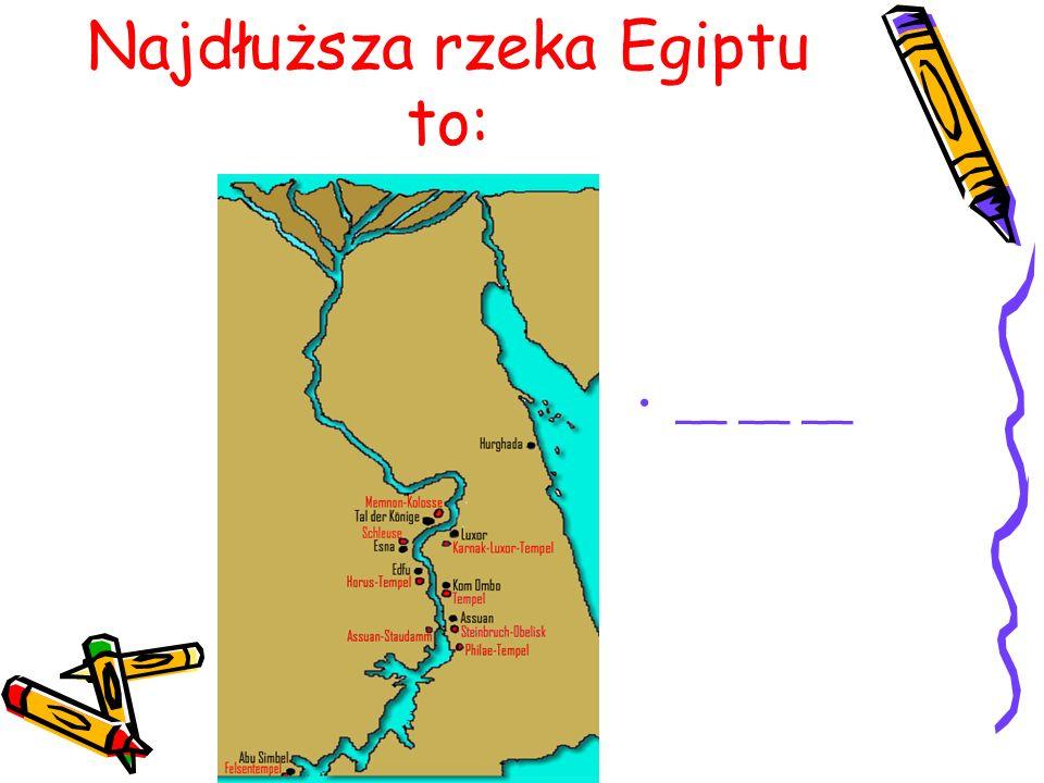 Najdłuższa rzeka Egiptu to: __ __ __