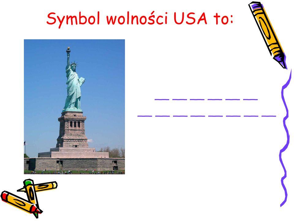 Symbol wolności USA to: __ __ __ __ __ __ __ __ __ __