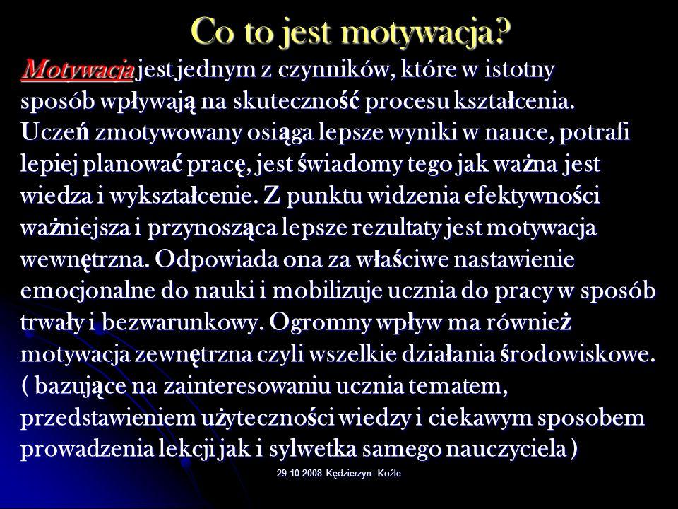 29.10.2008 Kędzierzyn- Koźle Układ lekcji mobilizujących do pracy: Literatura: Brophy, Motywowanie uczniów do nauki, Warszawa 2002 Maslov A.