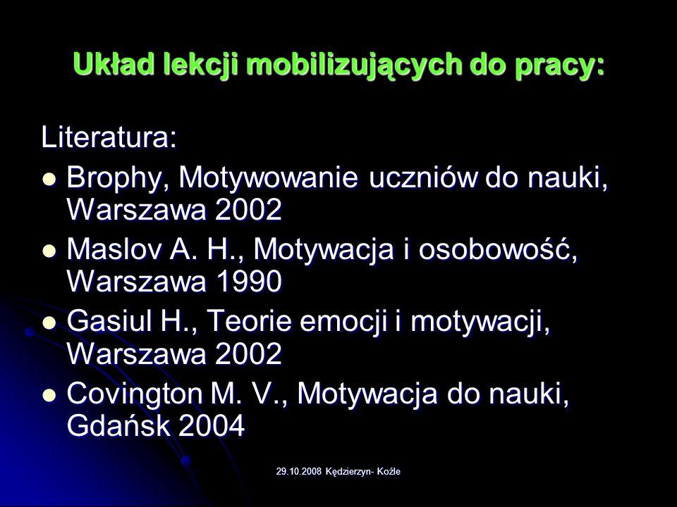 29.10.2008 Kędzierzyn- Koźle Układ lekcji mobilizujących do pracy: Jak podnosić poprzeczkę ? Jak podnosić poprzeczkę ? Musimy przedstawić szkolne zada
