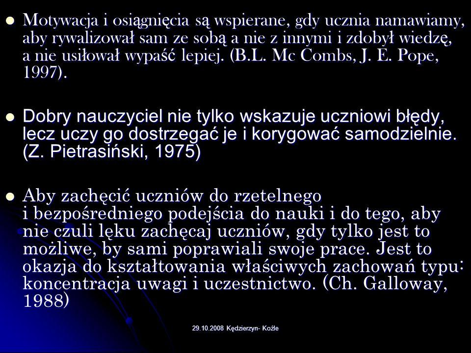 29.10.2008 Kędzierzyn- Koźle Sposoby motywowania uczniów 13.Ucz wyci ą gania konstruktywnych wniosków z pora ż ek.