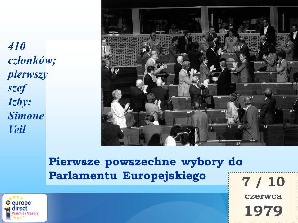 Pierwsze powszechne wybory do Parlamentu Europejskiego 7 / 10 czerwca 1979 410 członków; pierwszy szef Izby: Simone Veil