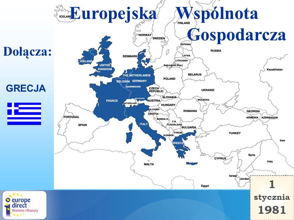 Europejska Wspólnota Gospodarcza GRECJA Dołącza: 1 stycznia 1981