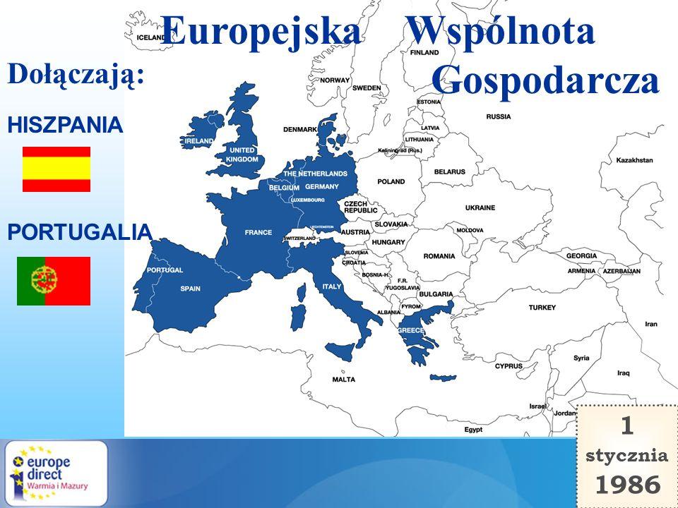 Europejska Wspólnota Gospodarcza 1 stycznia 1986 PORTUGALIA HISZPANIA Dołączają: