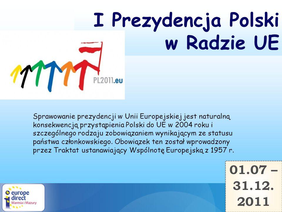 Sprawowanie prezydencji w Unii Europejskiej jest naturalną konsekwencją przystąpienia Polski do UE w 2004 roku i szczególnego rodzaju zobowiązaniem wy