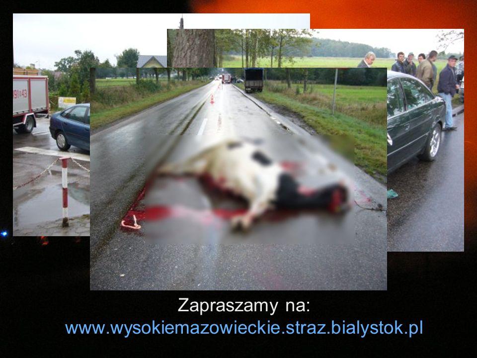 Dziękuję za uwagę. Zapraszamy na: www.wysokiemazowieckie.straz.bialystok.pl