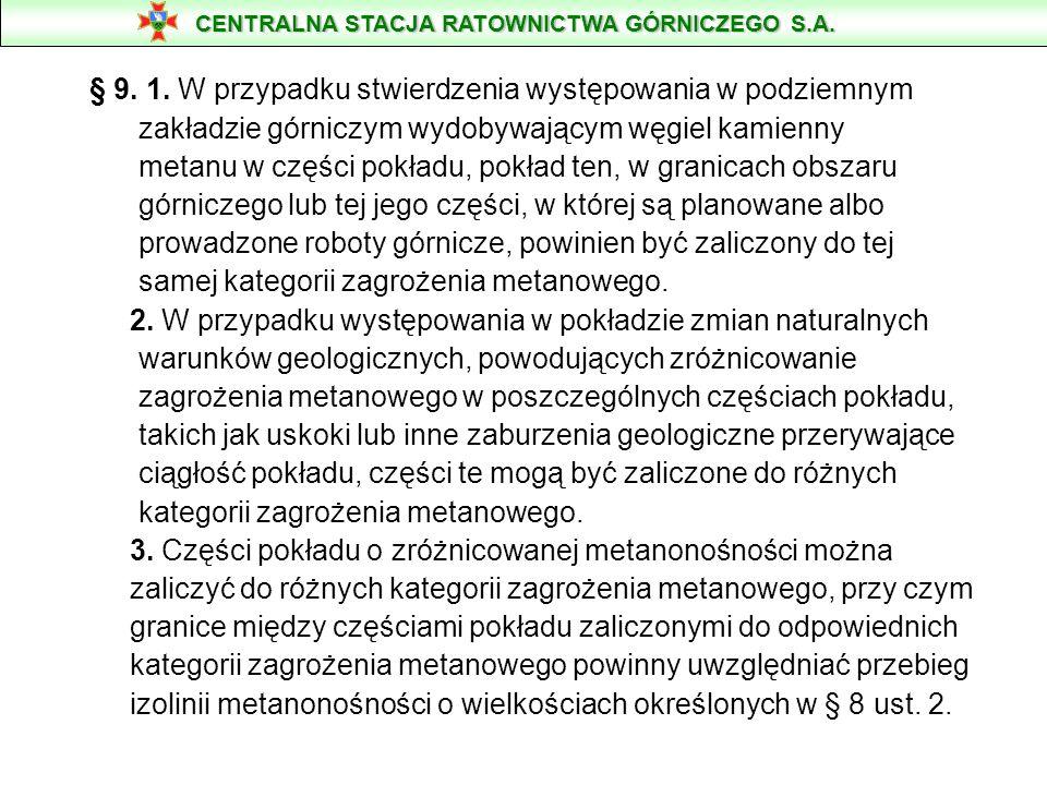 § 9. 1. W przypadku stwierdzenia występowania w podziemnym zakładzie górniczym wydobywającym węgiel kamienny metanu w części pokładu, pokład ten, w gr