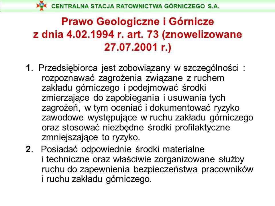 Prawo Geologiczne i Górnicze z dnia 4.02.1994 r. art. 73 (znowelizowane 27.07.2001 r.) 1. Przedsiębiorca jest zobowiązany w szczególności : rozpoznawa