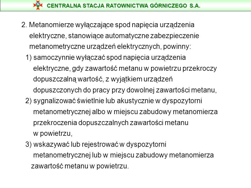 2. Metanomierze wyłączające spod napięcia urządzenia elektryczne, stanowiące automatyczne zabezpieczenie metanometryczne urządzeń elektrycznych, powin