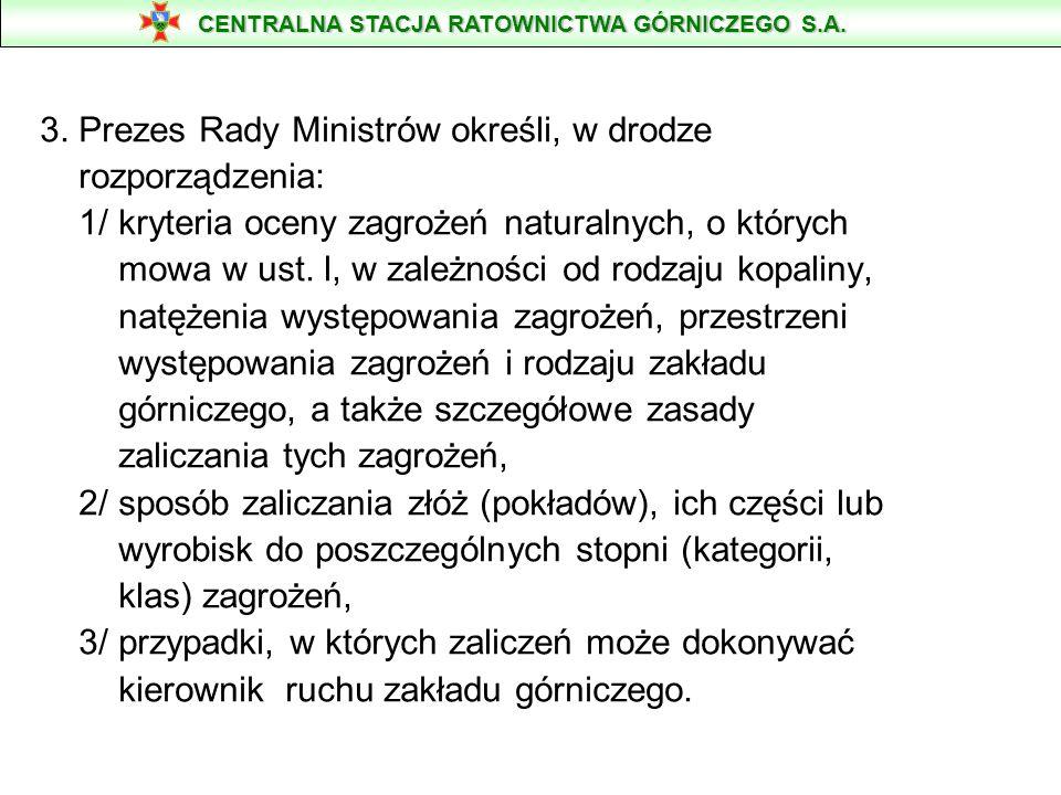 3. Prezes Rady Ministrów określi, w drodze rozporządzenia: 1/ kryteria oceny zagrożeń naturalnych, o których mowa w ust. l, w zależności od rodzaju ko