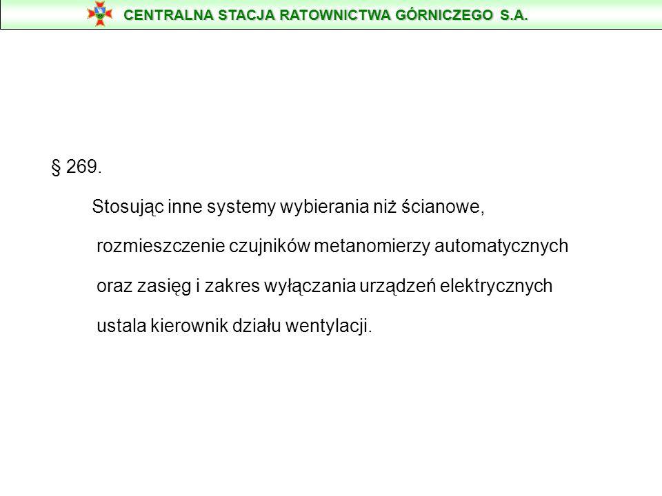 § 269. Stosując inne systemy wybierania niż ścianowe, rozmieszczenie czujników metanomierzy automatycznych oraz zasięg i zakres wyłączania urządzeń el