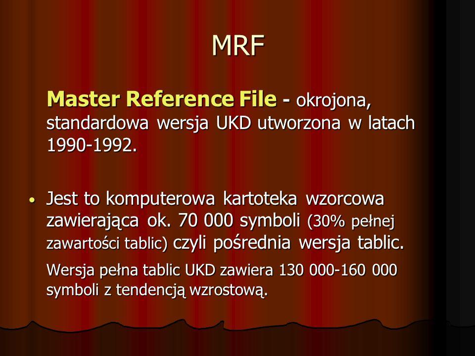MRF Master Reference File - okrojona, standardowa wersja UKD utworzona w latach 1990-1992. Jest to komputerowa kartoteka wzorcowa zawierająca ok. 70 0