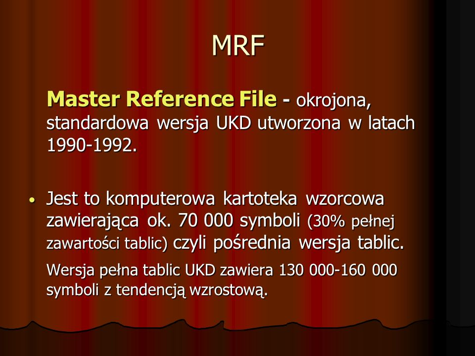 MRF Master Reference File - okrojona, standardowa wersja UKD utworzona w latach 1990-1992.