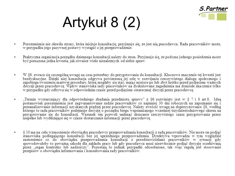 Artykuł 8 (2) Porozumienie nie określa strony, która inicjuje konsultację, przyjmuje się, że jest nią pracodawca.