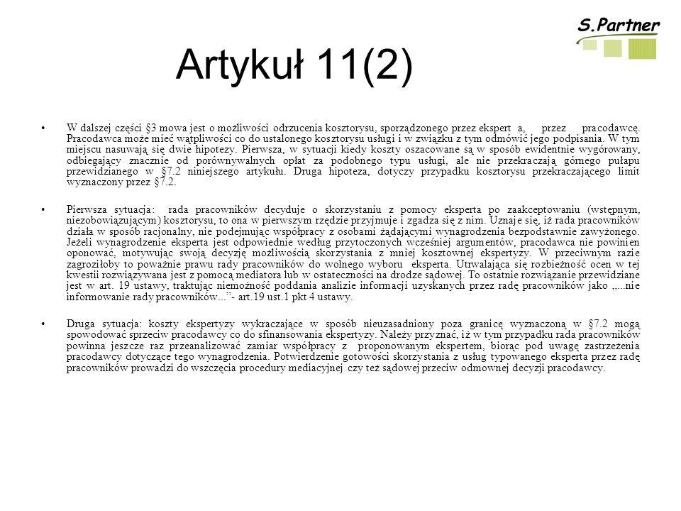 Artykuł 11(2) W dalszej części §3 mowa jest o możliwości odrzucenia kosztorysu, sporządzonego przez eksperta, przez pracodawcę.
