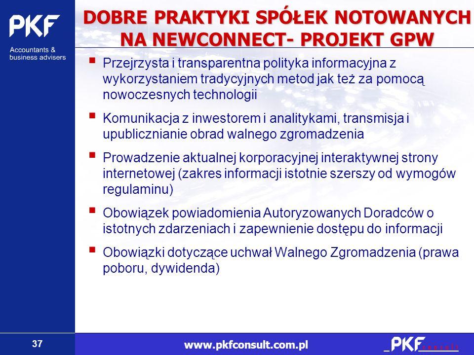 37 www.pkfconsult.com.pl DOBRE PRAKTYKI SPÓŁEK NOTOWANYCH NA NEWCONNECT- PROJEKT GPW Przejrzysta i transparentna polityka informacyjna z wykorzystanie