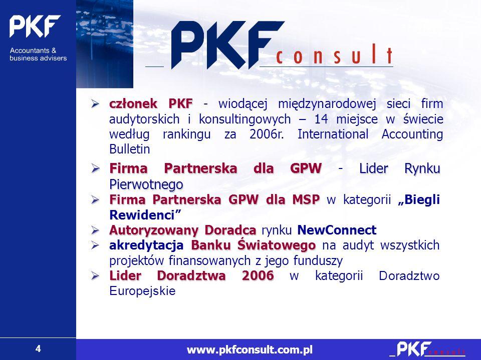 4 www.pkfconsult.com.pl członek PKF członek PKF - wiodącej międzynarodowej sieci firm audytorskich i konsultingowych – 14 miejsce w świecie według ran