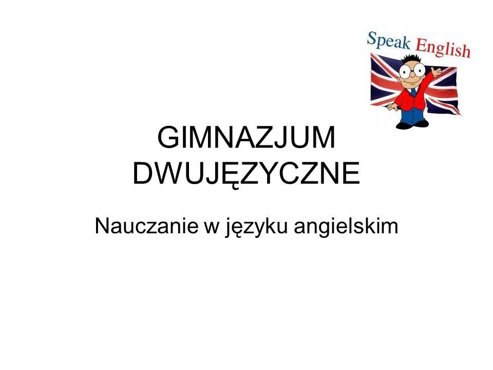 Nauczanie w języku angielskim GIMNAZJUM DWUJĘZYCZNE