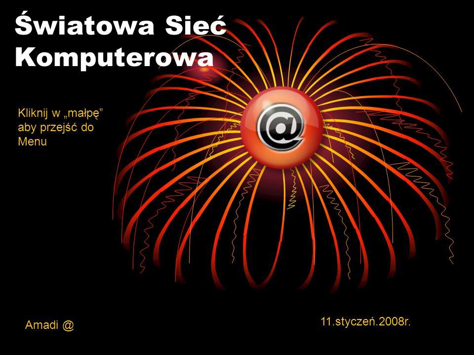 Światowa Sieć Komputerowa Amadi @ 11.styczeń.2008r. Kliknij w małpę aby przejść do Menu