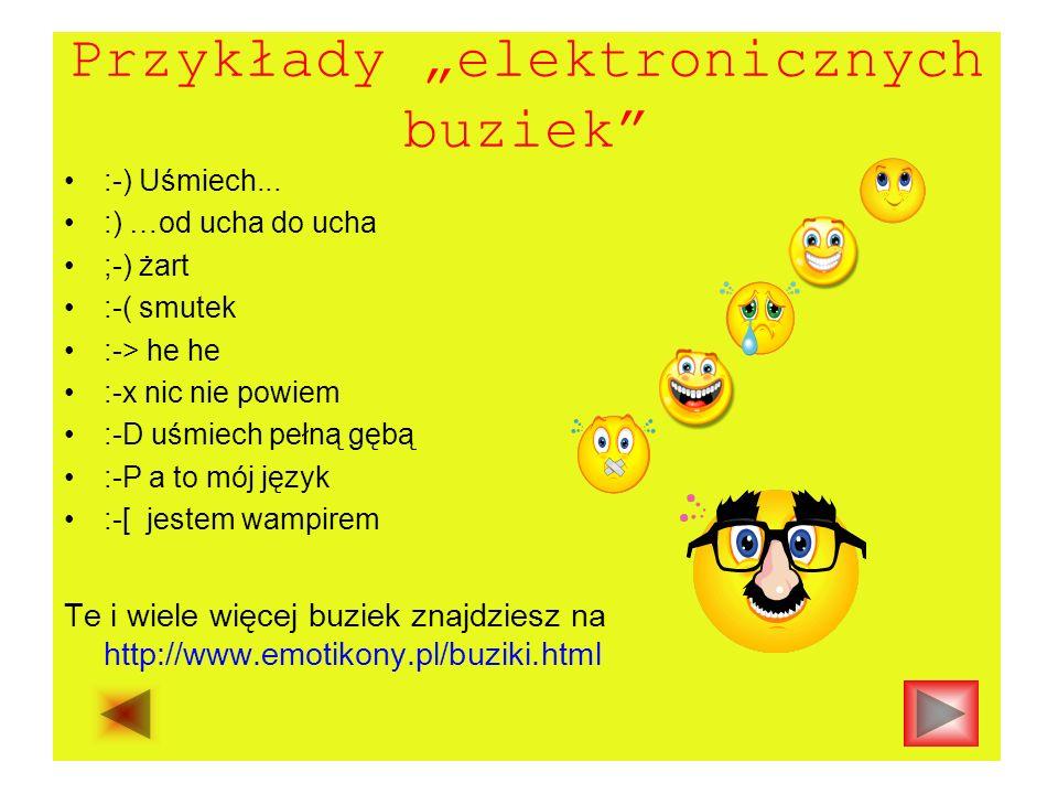 Przykłady elektronicznych buziek :-) Uśmiech...
