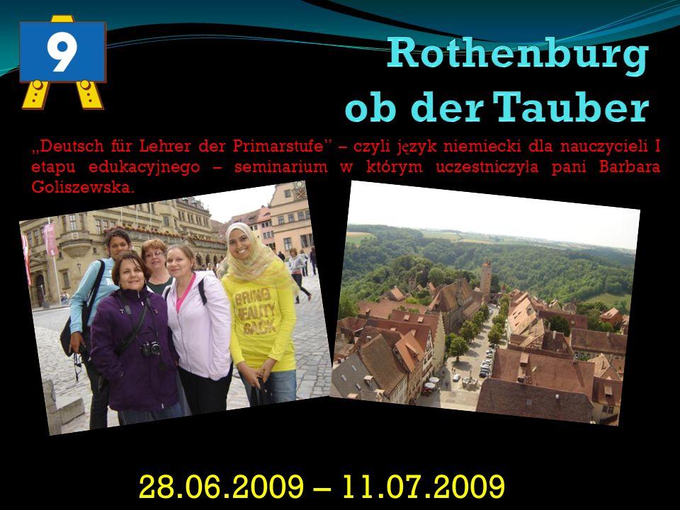 28.06.2009 – 11.07.2009 Deutsch für Lehrer der Primarstufe – czyli j ę zyk niemiecki dla nauczycieli I etapu edukacyjnego – seminarium w którym uczest