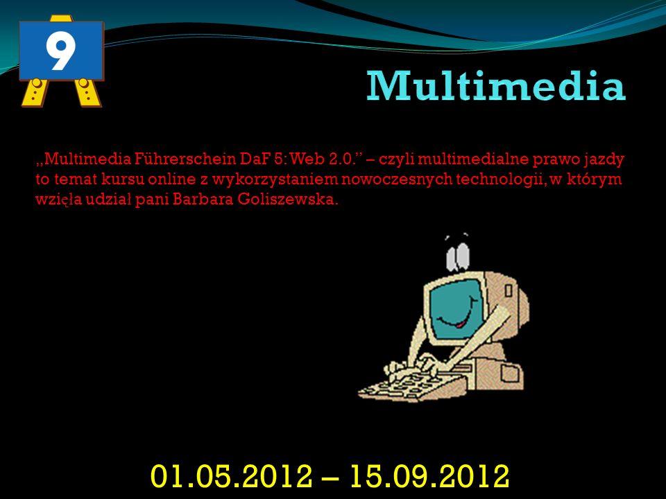 01.05.2012 – 15.09.2012 Multimedia Führerschein DaF 5: Web 2.0. – czyli multimedialne prawo jazdy to temat kursu online z wykorzystaniem nowoczesnych