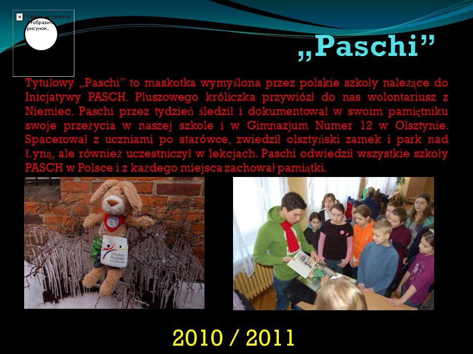 2010 / 2011 Tytu ł owy Paschi to maskotka wymy ś lona przez polskie szko ł y nale żą ce do Inicjatywy PASCH. Pluszowego króliczka przywióz ł do nas wo