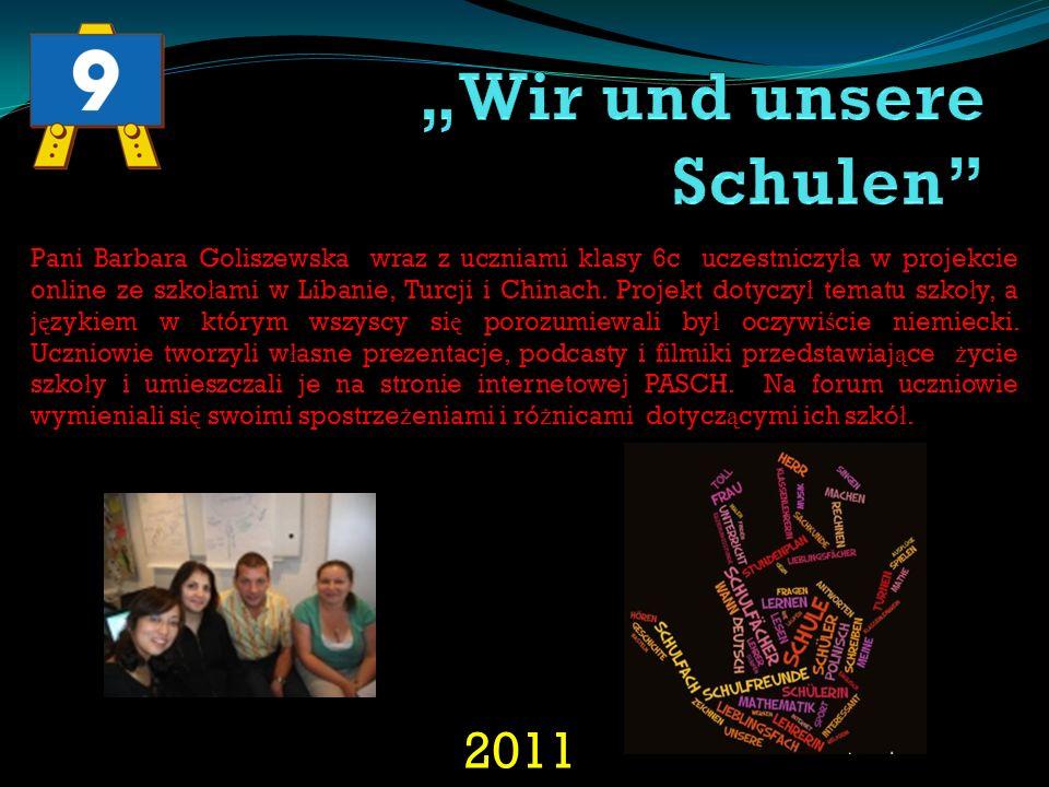 2011 Pani Barbara Goliszewska wraz z uczniami klasy 6c uczestniczy ł a w projekcie online ze szko ł ami w Libanie, Turcji i Chinach. Projekt dotyczy ł