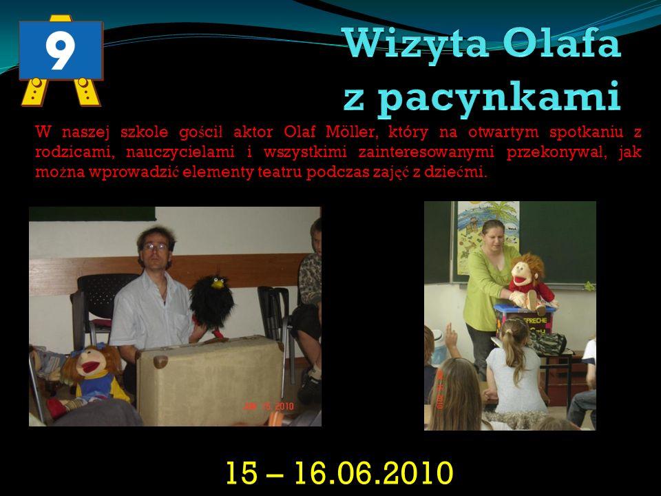 15 – 16.06.2010 W naszej szkole go ś ci ł aktor Olaf Möller, który na otwartym spotkaniu z rodzicami, nauczycielami i wszystkimi zainteresowanymi prze