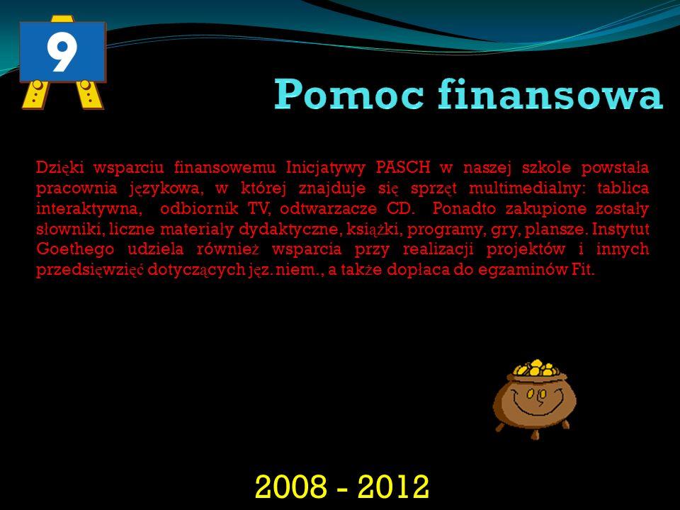 2008 - 2012 Dzi ę ki wsparciu finansowemu Inicjatywy PASCH w naszej szkole powsta ł a pracownia j ę zykowa, w której znajduje si ę sprz ę t multimedia