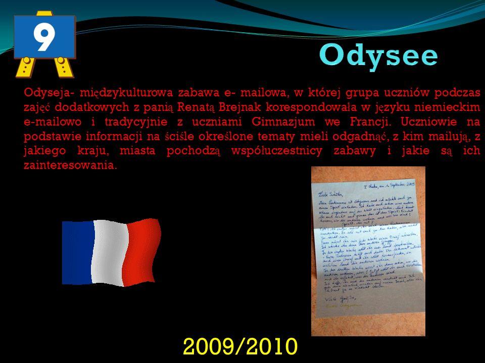 2009/2010 Odyseja- mi ę dzykulturowa zabawa e- mailowa, w której grupa uczniów podczas zaj ęć dodatkowych z pani ą Renat ą Brejnak korespondowa ł a w