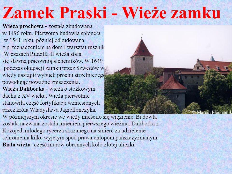 Zamek Praski - Wieże zamku Wieża prochowa - została zbudowana w 1496 roku. Pierwotna budowla spłonęła w 1541 roku, później odbudowana z przeznaczeniem
