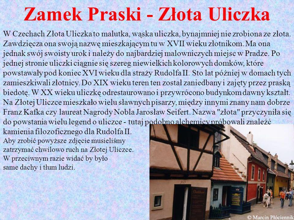 Zamek Praski - Złota Uliczka W Czechach Złota Uliczka to malutka, wąska uliczka, bynajmniej nie zrobiona ze złota. Zawdzięcza ona swoją nazwę mieszkaj