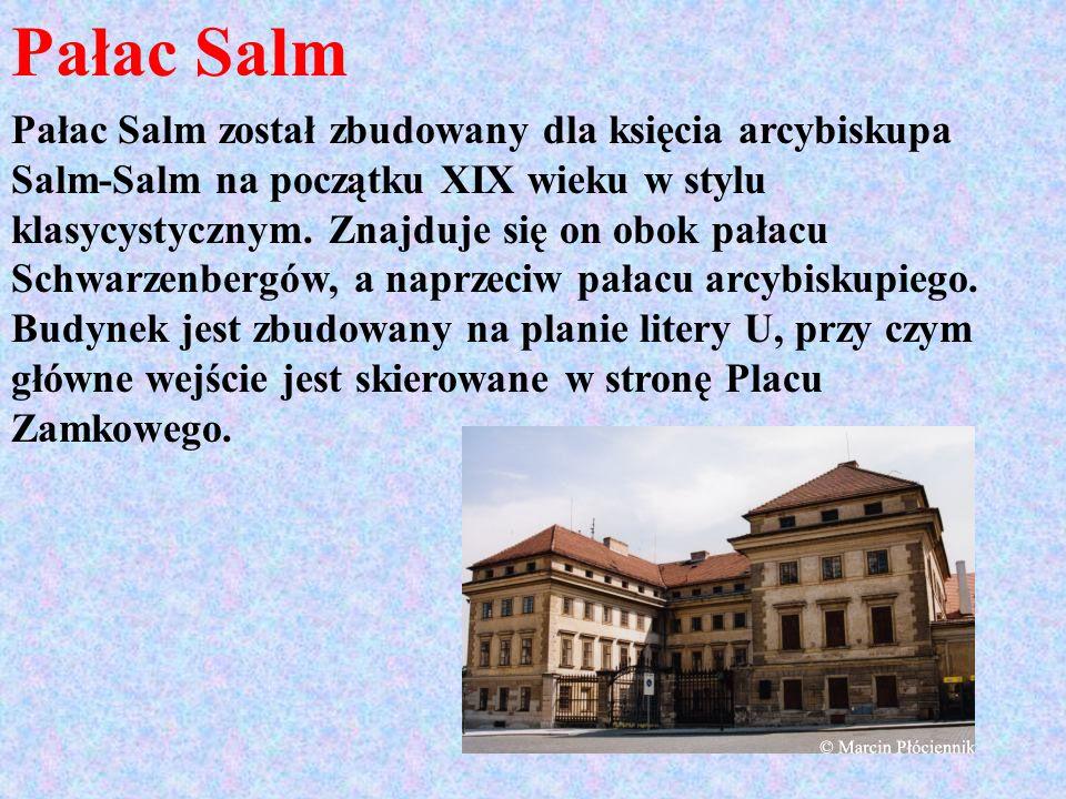 Pałac Salm Pałac Salm został zbudowany dla księcia arcybiskupa Salm-Salm na początku XIX wieku w stylu klasycystycznym. Znajduje się on obok pałacu Sc