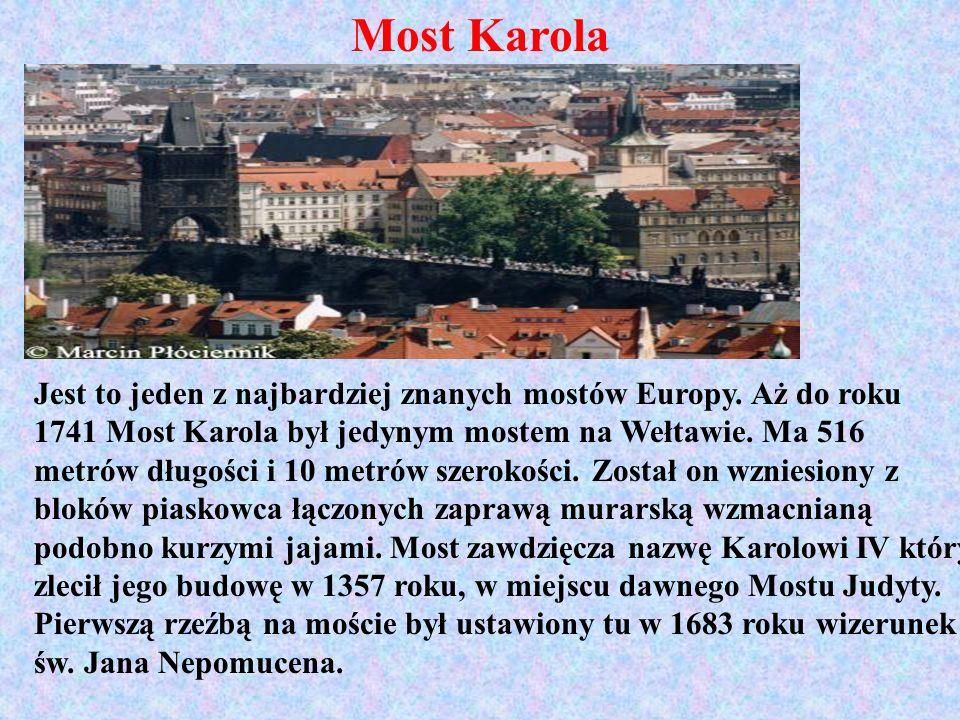 Most Karola Jest to jeden z najbardziej znanych mostów Europy. Aż do roku 1741 Most Karola był jedynym mostem na Wełtawie. Ma 516 metrów długości i 10