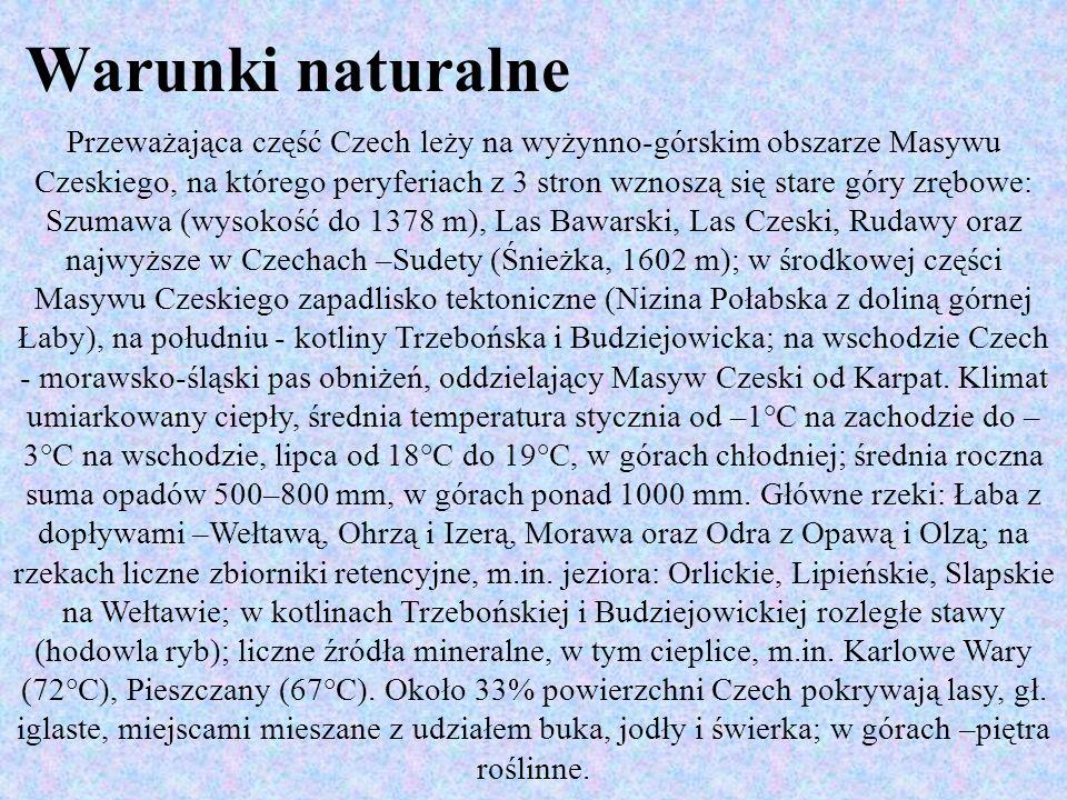 Warunki naturalne Przeważająca część Czech leży na wyżynno-górskim obszarze Masywu Czeskiego, na którego peryferiach z 3 stron wznoszą się stare góry