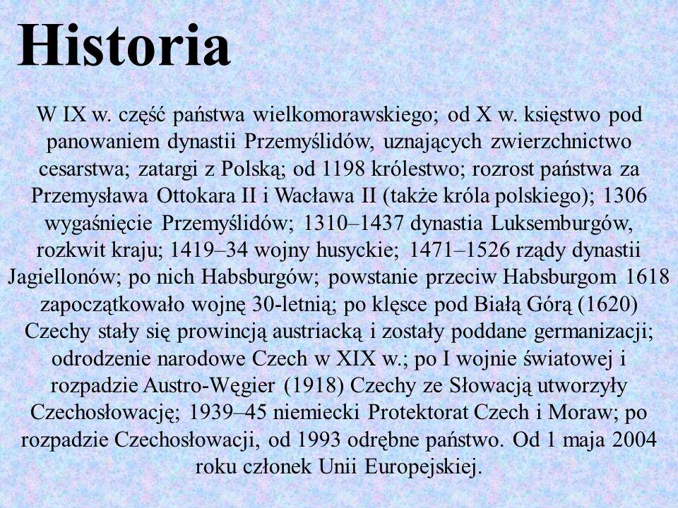 Historia W IX w. część państwa wielkomorawskiego; od X w. księstwo pod panowaniem dynastii Przemyślidów, uznających zwierzchnictwo cesarstwa; zatargi