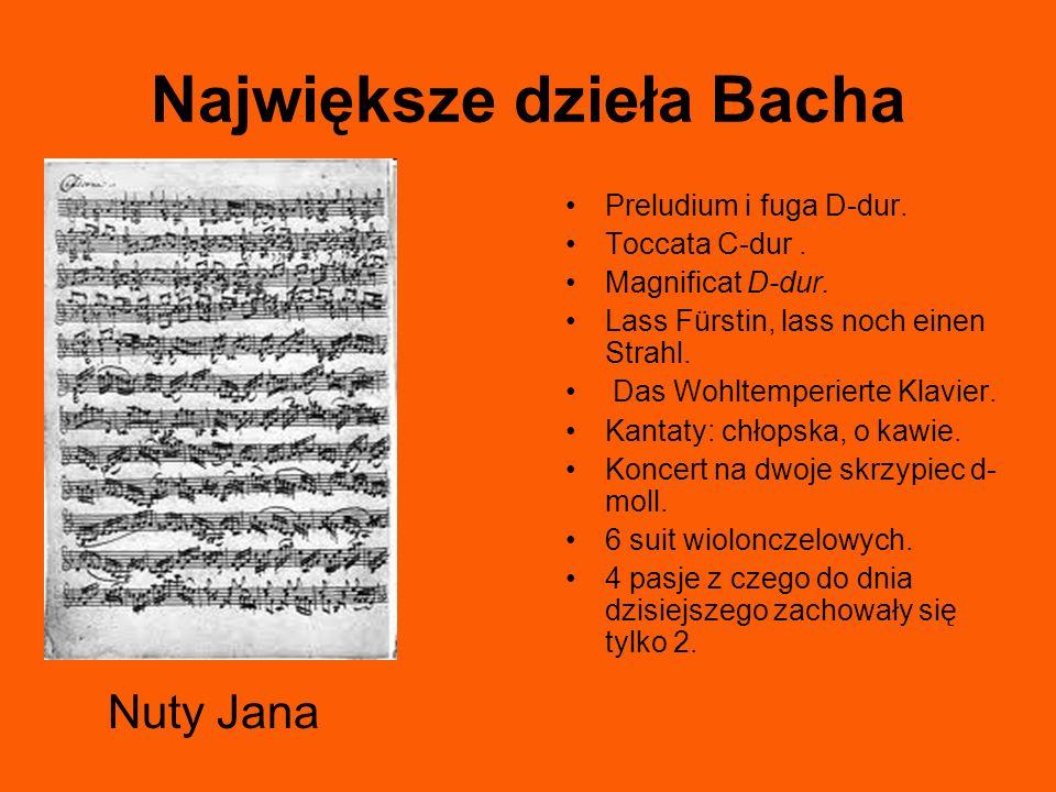 Największe dzieła Bacha Preludium i fuga D-dur. Toccata C-dur. Magnificat D-dur. Lass Fürstin, lass noch einen Strahl. Das Wohltemperierte Klavier. Ka